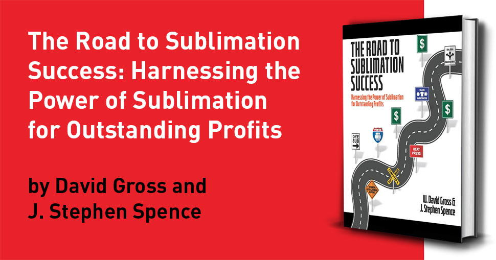 This 290-page handbook of how to achieve continuing profits in the sublimation business is a must read from two of the industry's founders and experts.