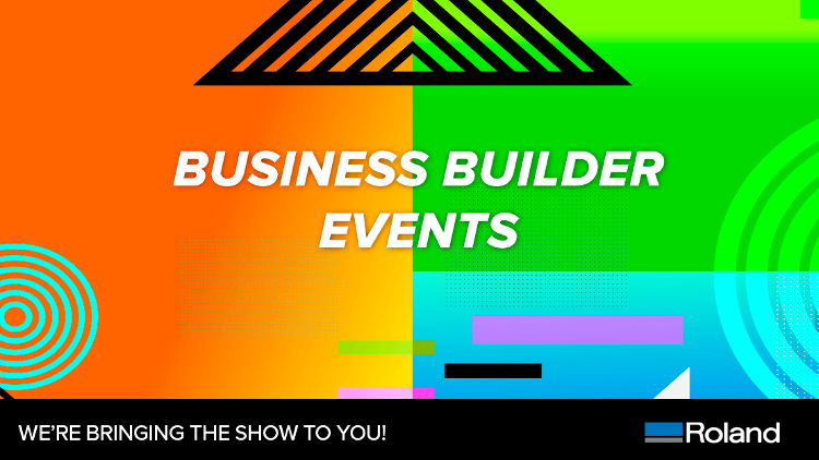 "Roland DGA announces ""Business Builder"" Event series, including online conferences and an in-person demo days road show."