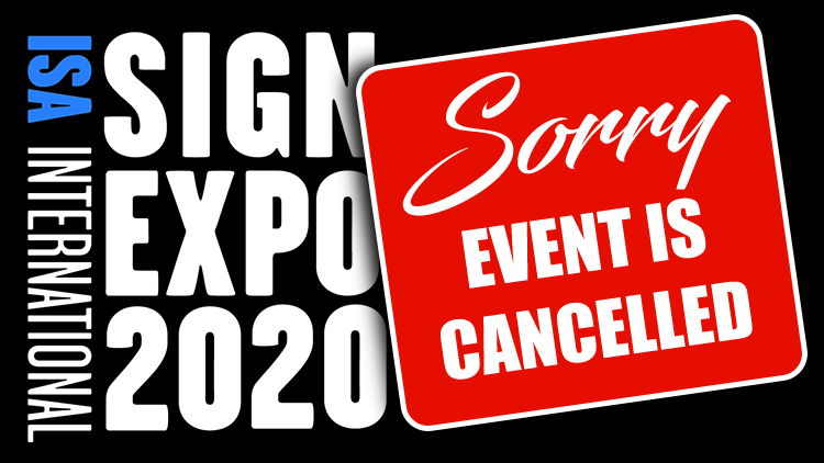 Re-scheduled ISA International Sign Expo 2020 now cancelled.