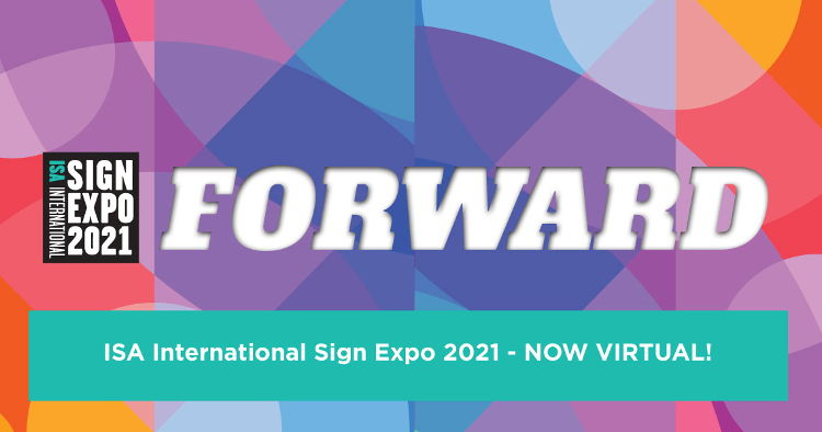 April's ISA Sign Expo going virtual: ISA board of directors statement on ISA International Sign Expo 2021.