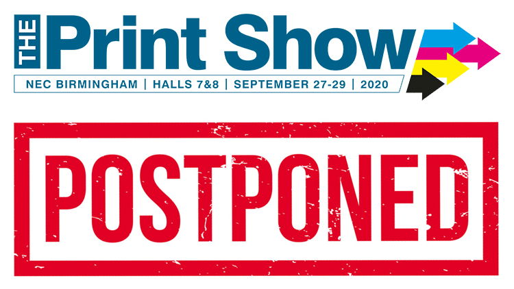 The Print Show postponed to September 2021.