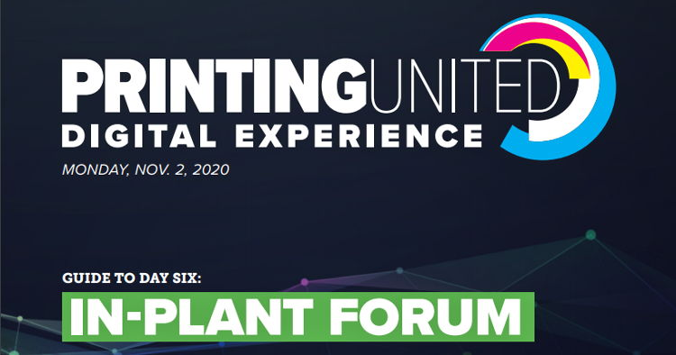 The PRINTING United Digital Experience enters its second seek with a special In-Plant Forum Day.