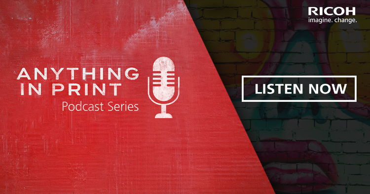 Anything In Print Podcast series launches featuring insight from industry experts.