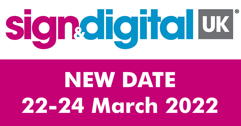 Faversham House today announces Sign & Digital UK (SDUK), due to take place at Birmingham's NEC from 16-18 May 2021, has been moved to 22-24 March 2022.