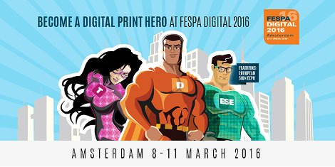 Superheroes of print at Fespa Digital 2016