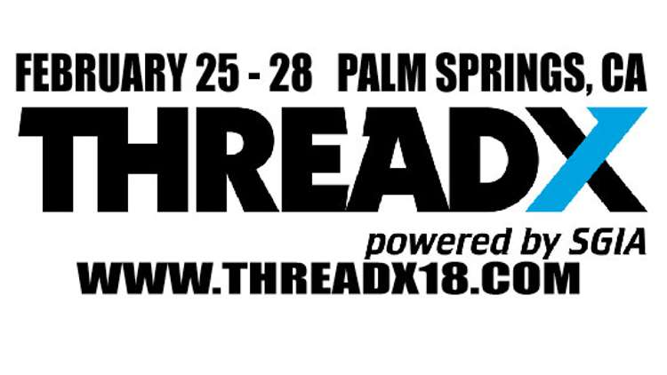 THREADX 2018 – a new conference from the Specialty Graphic Imaging Association (SGIA).