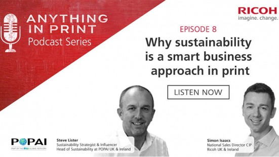 Simon Isaacs, National Sales Director at Ricoh UK, was joined by sustainability strategist and influencer Steve Lister to discuss some of the key advantages of going sustainable in print.