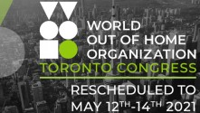 World Out of Home Organization Congress re-scheduled for May 2021 in Toronto.